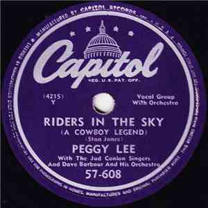 Peggy Lee With The Jud Conlon Singers And Dave Barbour And His Orchestra / Peggy Lee With Dave Barbour And His Orchestra - Riders In The Sky (A Cowboy Legend) / Please Love Me Tonight album