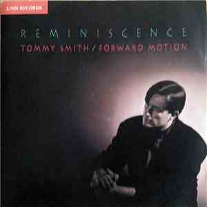 Tommy Smith, Forward Motion  - Reminiscence album