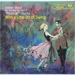 Helen Ward, Peanuts Hucko And His Orchestra - With A Little Bit Of Swing album