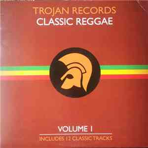 Various - Trojan Records Classic Reggae Volume 1 album