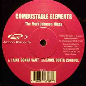 Combustable Elements - I Ain't Gonna / Dance Outta (The Marc Johnson Mixes) album