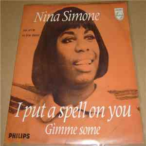 Nina Simone - I Put A Spell On You / Gimme Some album
