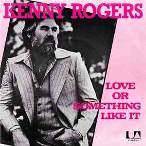 Kenny Rogers - Love Or Something Like It album