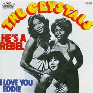 The Crystals With The Phil Spector Wall Of Sound - He's A Rebel / I Love You Eddie album