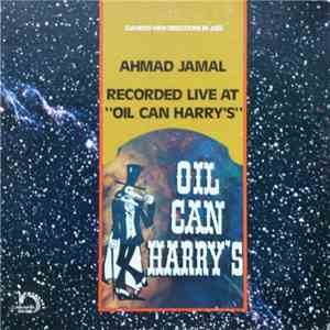 "Ahmad Jamal - Recorded Live At ""Oil Can Harry's"" album"