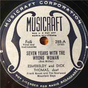 Esmereldy And Dick Thomas  / Red River Dave - Seven Years With The Wrong Woman / Altoona Freight Wreck album