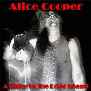 Alice Cooper  - A Killer In The Long Island album
