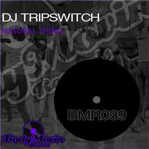DJ Tripswitch - Natural Thing album