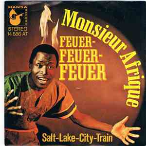Monsieur Afrique - Feuer-Feuer-Feuer / Salt-Lake-City-Train album