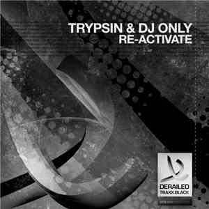 Trypsin & DJ Only - Re-activate album