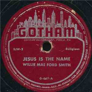 Willie Mae Ford Smith - Jesus Is The Name / Call Him By His Name album