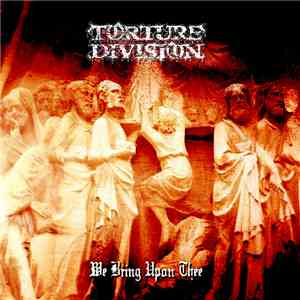 Torture Division - We Bring Upon Thee album