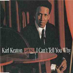 Karl Keaton - I Can't Tell You Why album