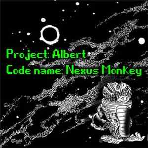 Nexus Monkey - Project: Albert, Code Name: Nexus Monkey album