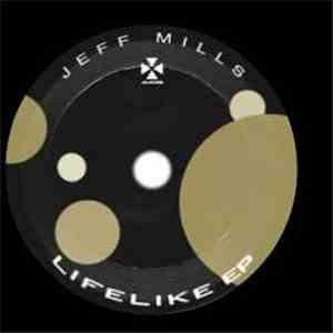 Jeff Mills - Lifelike EP album