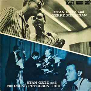 Stan Getz And Gerry Mulligan / Stan Getz And The Oscar Peterson Trio - Stan Getz And Gerry Mulligan / Stan Getz And The Oscar Peterson Trio album