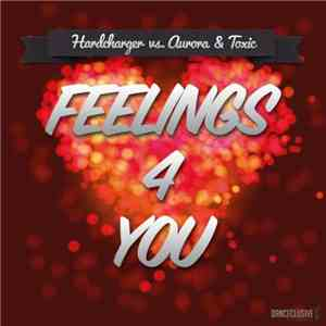 Hardcharger vs. Aurora & Toxic - Feelings 4 U album