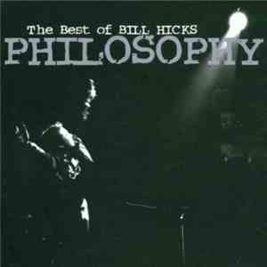 Bill Hicks - Philosophy - The Best Of Bill Hicks album