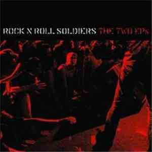 Rock N Roll Soldiers - The Two EPs album