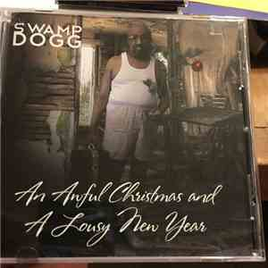Swamp Dogg - An Awful Christmas And A Lousy New Year album