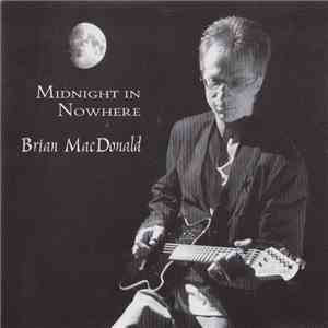 Brian MacDonald  - Midnight In Nowhere album