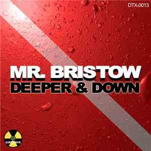 Mr. Bristow - Deeper & Down album