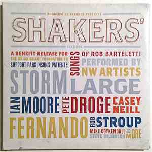 Various - Shakers' Sessions (A Benefit Release For The Brian Grant Foundation To Support Parkinson's Patients - Songs Of Rob Barteletti Performed By NW Artists) album
