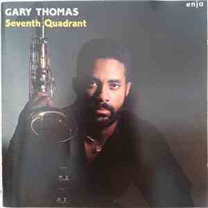 Gary Thomas - Seventh Quadrant album