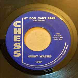 Muddy Waters - My Dog Can't Bark / I Got A Rich Man's Woman album