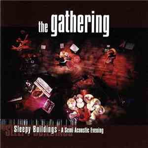 The Gathering - Sleepy Buildings - A Semi Acoustic Evening album