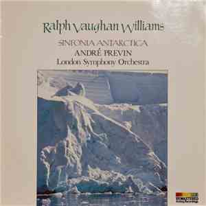 Ralph Vaughan Williams, André Previn, London Symphony Orchestra - Sinfonia Antarctica album