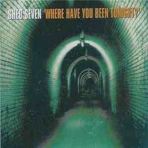 Shed Seven - Where Have You Been Tonight? album