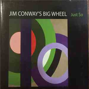 Jim Conway's Big Wheel - Just So album