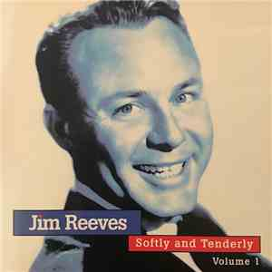 Jim Reeves - Softly And Tenderly Volume 1 album
