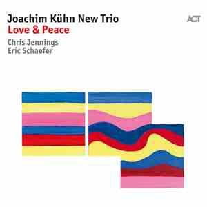 Joachim Kühn New Trio - Love & Peace album